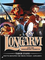Longarm 333 : Longarm and the Sweetheart Vendetta - Tabor Evans