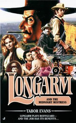 Longarm 336 : Longarm and the Midnight Mistress - Tabor Evans