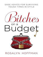 Bitches on a Budget : Sage Advice for Surviving Tough Times in Style - Rosalyn Hoffman