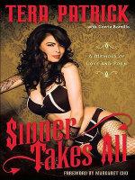 Sinner Takes All : A Memoir of Love and Porn - Tera Patrick
