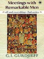 Meetings with Remarkable Men - G. I. Gurdjieff