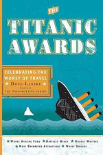 The Titanic Awards : Celebrating the Worst of Travel - Doug Lansky