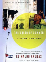 The Color of Summer : or The New Garden of Earthly Delights - Reinaldo Arenas