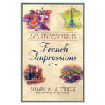 French Impressions : The Adventures of an American Family - John S. Littell