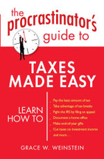 The Procrastinator's Guide to Taxes Made Easy - Grace W. Weinstein