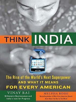 Think India : The Rise of the World's Next Great Power and What It Means for Every American - Vinay Rai