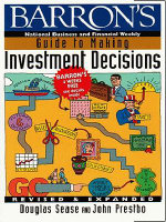 Barron's Guide to Making Investment Decisions : Revised & Expanded - Douglas Sease