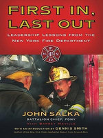 First In, Last Out : Leadership Lessons from the New York Fire Department - John Salka