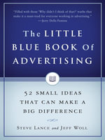 The Little Blue Book of Advertising : 52 Small Ideas That Can Make a Big Difference - Steve Lance