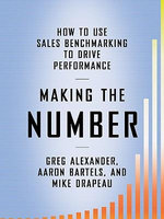 Making the Number : How to Use Sales Benchmarking to Drive Performance - Greg Alexander