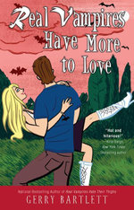 Real Vampires Have More to Love - Gerry Bartlett