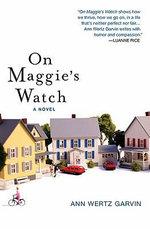 On Maggie's Watch - Ann Wertz Garvin