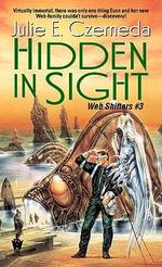 Hidden in Sight (The Webshifters # 3) - Julie E. Czerneda