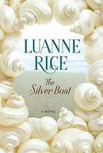 The Silver Boat : A Novel - Luanne Rice