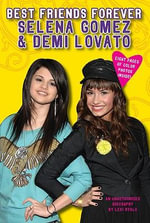 Best Friends Forever : Selena Gomez & Demi Lovato: An Unauthorized Biography - Lexi Ryals