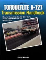 Torqueflite A-727 Transmission Handbook HP1399 : How to Rebuild or Modify Chrysler's A-727 Torqueflite for All Applications - Carl Munroe