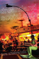 Dreamland Social Club - Tara Altebrando