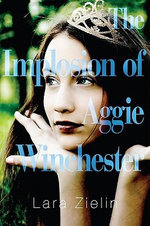 The Implosion of Aggie Winchester - Lara Zielin