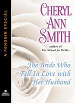 The Bride Who Fell In Love With Her Husband : A School for Brides Novella (A Penguin Special from Berkley Sensation) - Cheryl Ann Smith