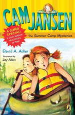 Cam Jansen : Cam Jansen and the Summer Camp Mysteries: A Super Special - David A. Adler