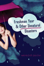 Freshman Year & Other Unnatural Disasters - Meredith Zeitlin