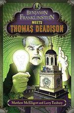 Benjamin Franklinstein Meets Thomas Deadison - Matthew McElligott