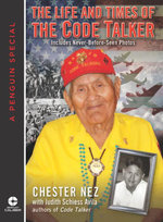 The Life and Times of the Code Talker - Chester Nez