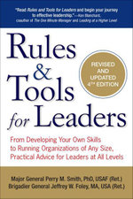 Rules & Tools for Leaders : From Developing Your Own Skills to Running Organizations ofAny Size, PracticalAdvice for Leaders at All Levels - Perry M. Smith