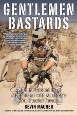 Gentlemen Bastards : On the Ground in Afghanistan with America's Elite Special Forces - Kevin Maurer