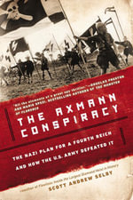 The Axmann Conspiracy - Scott A Selby
