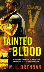 Tainted Blood : A Generation V Novel - M.L. Brennan