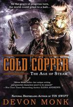 Cold Copper : The Age of Steam - Devon Monk