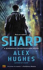 Sharp : A Mindspace Investigations Novel - Alex Hughes