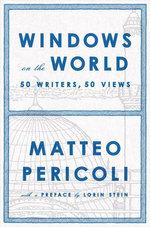 Windows on the World : Fifty Writers, Fifty Views - Matteo Pericoli