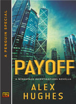 Payoff : A Mindspace Investigations Novella (A Penguin Special from Roc) - Alex Hughes