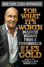 For What It's Worth : Business Wisdom from a Pawnbroker - Les Gold