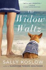 The Widow Waltz : A Novel - Sally Koslow