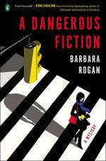 A Dangerous Fiction : A Mystery - Barbara Rogan