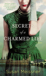 Secrets of a Charmed Life - Susan Meissner