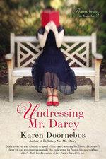 Undressing Mr. Darcy - Karen Doornebos