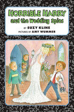 Horrible Harry and the Wedding Spies - Suzy Kline