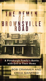 The Demon of Brownsville Road : A Pittsburgh Family's Battle with Evil in Their Home - Bob Cranmer