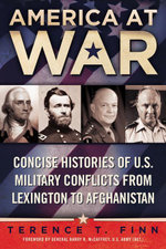 America at War : Concise Histories of U.S. Military Conflicts From Lexingtonto Afghanistan - Terence T. Finn