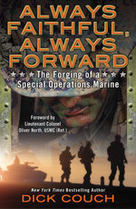 Always Faithful, Always Forward : The Forging of a Special Operations Marine - Dick Couch