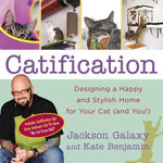 Catification : Designing a Happy and Stylish Home for Your Cat (and You!) - Jackson Galaxy