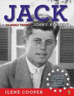 Jack : The Early Years of John F. Kennedy - Ilene Cooper