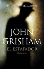 El Estafador : (The Racketeer) - John Grisham