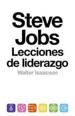 Steve Jobs : Lecciones de Liderazgo - Walter Isaacson