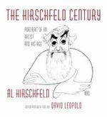 Hirschfeld Century : Portrait of an Artist and His Age - Al Hirschfeld