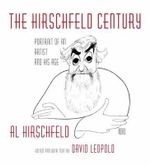 The Hirschfeld Century : Portrait of an Artist and His Age - David Leopold